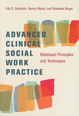 Advanced Clinical Social Work By Goldstein, Eda (EDT)/ Ringel, Shoshana (EDT)/ Miehls, Dennis (EDT)